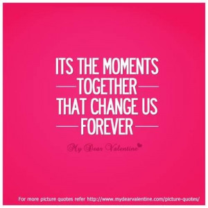 Love quotes moments together