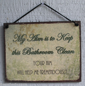 House Quotes, Toilets Quotes, Restroom Quotes