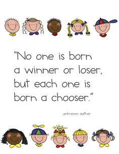 be proactive - no one is born a winner or loser, but each one is born ...