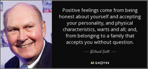 ... to a family that accepts you without question. - Willard Scott