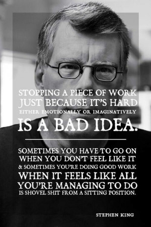 Stephen King on quitting a story too early. Always finish.