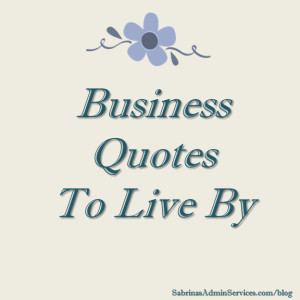 There are so many inspirational quotes for business owners out there ...