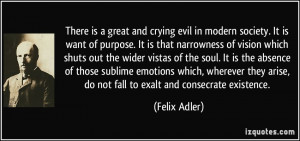 There is a great and crying evil in modern society. It is want of ...