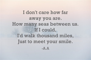 distance, far away, love, missing you, quote, your smile, never too ...