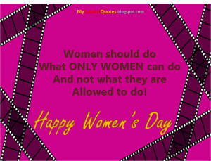 Women should do what ONLY WOMEN can do ....