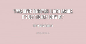 quote Poppy Montgomery i was never tomboyish i loved barbies 230942