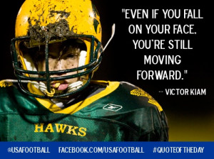 "... Fall On Your Face,You're Still Moving Forward"" ~ Football Quote"