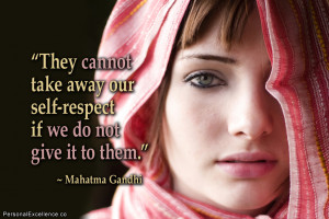 "Inspirational Quote: ""They cannot take away our self-respect if we ..."