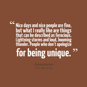 Quotes Picture: nice days and nice people are fine, but what i really ...