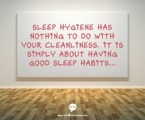 Whoever came up with the name 'sleep hygiene' didn't exactly put ...