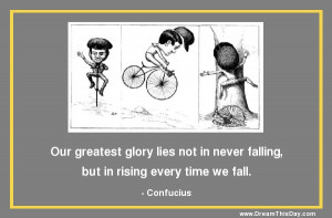 ... falling but in rising every time we fall confucius quoted by and often