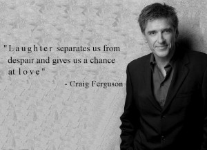 Craig Ferguson - the guy knows what he is talking about, and is a ...