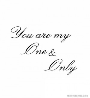 You are my one and only #Love