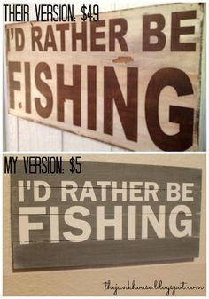 DIY I'd Rather Be Fishing Sign More