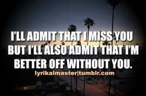 Better Off Without You Quotes Better off without you