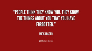 quote-Mick-Jagger-people-think-they-know-you-they-know-95772.png