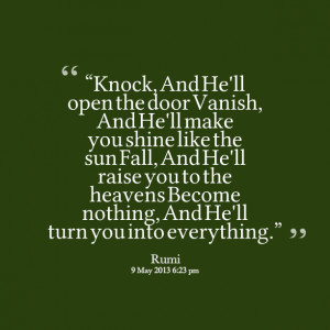 Quotes Picture: knock, and he'll open the door vanish, and he'll make ...