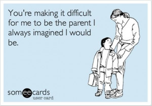 Funny Parenting Quotes Funny quotes about parenting
