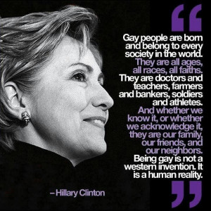 Damn right. Hillary says it best....Remember, you don't have to be gay ...