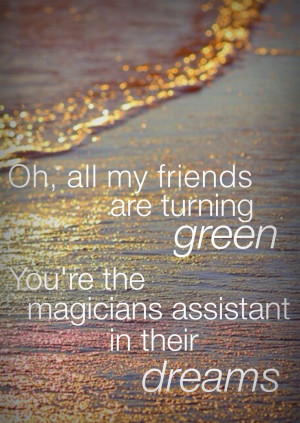 Vance Joy - Riptide lyrics Oh, all my friends are turning green, you ...