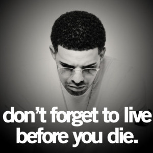 Drake Life Quotes Tumblr Drake
