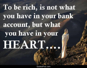 To be rich… – Anonymous