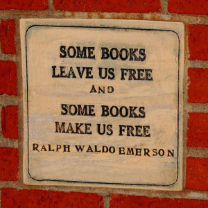 Some Books Leave Us Free And Some Books Make Us Free - Book Quote