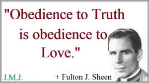 Obedience to truth is obedience to love.