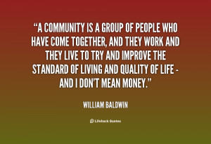 quote-William-Baldwin-a-community-is-a-group-of-people-8850.png