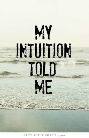 Intuition Quotes Trust Yourself Quotes Instinct Quotes Trust Your ...