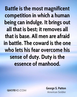 Battle is the most magnificent competition in which a human being can ...
