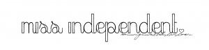 Miss Independent.