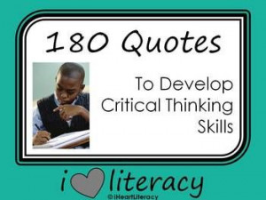 180 Quotes to Develop Critical Thinking Skills | iHeartLiteracy