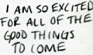exited, good, good things, i am, life, myself, positive, quote, text ...