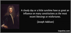 cloudy day or a little sunshine have as great an influence on many ...