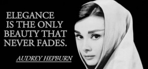 Audrey Hepburn Quotes for Facebook: Elegance is the only beauty that ...