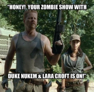 Walking Dead: Duke Nukem & Lara Croft