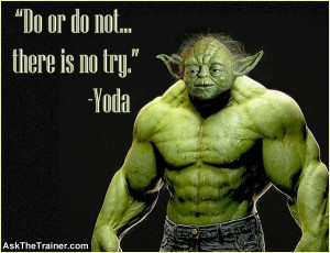 Motivational Quotes - Yoda