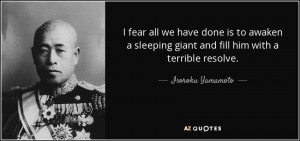 fear all we have done is to awaken a sleeping giant and fill him ...
