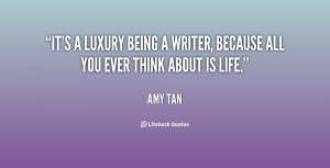 quote-Amy-Tan-its-a-luxury-being-a-writer-because-32767.png