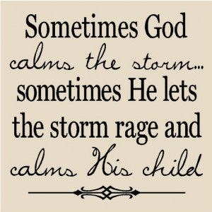 Myspace Graphics > God Quotes > sometimes god calms the storm Graphic
