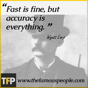 Wyatt Earp Quotes Accuracy