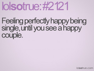 "... Happy Being Single, Until You See A Happy Couple "" ~ Sarcasm Quote"