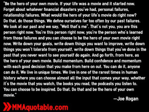 joe+rogan+quotes+be+the+hero+of+your+own+movie.jpg
