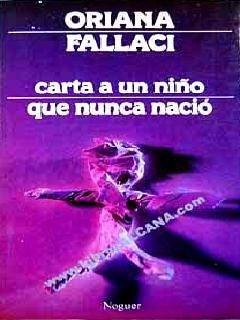 Carta a un niño que nunca nació - Oriana Fallaci. Espectacular, lo ...
