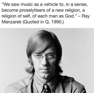 Amazing quote by Ray Manzarek of The Doors