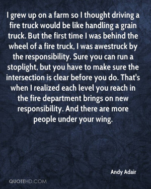 so I thought driving a fire truck would be like handling a grain truck ...