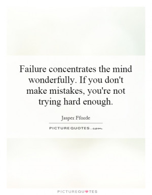 Dont Make Mistakes Youre Not Trying Hard Enough Picture Quote 1