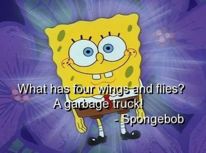 Spongebob, quotes, sayings, humor, funny quote, garbage truck