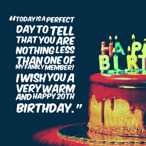 Happy 20th Birthday Quotes Quotesgram Happy 20th Birthday Wishes